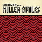 East Bay Ray And The Killer Smiles - s/t