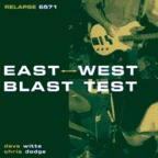 East West Blast Test - s/t