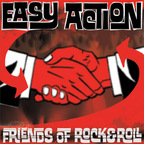 Easy Action (US) - Friends Of Rock & Roll