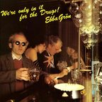 Ebba Grön - We're Only In It For The Drugs