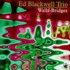 Ed Blackwell Trio - Walls-Bridges