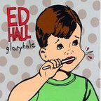 Ed Hall - Gloryhole