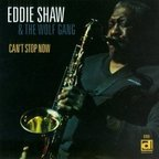 Eddie Shaw & The Wolf Gang - Can't Stop Now
