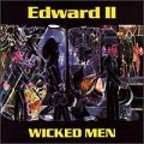 Edward II - Wicked Men