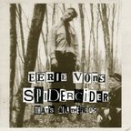 Eerie Von's Spidercider - That's All There Is