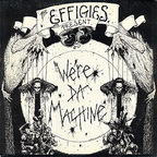Effigies - We're Da Machine