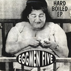 Eggmen Five - Hard Boiled e.p.
