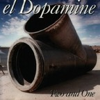 el Dopamine - Two And One