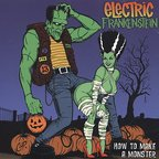 Electric Frankenstein (US) - How To Make A Monster