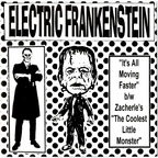Electric Frankenstein (US) - It's All Moving Faster