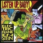 Electric Frankenstein (US) - Listen Up, Baby!