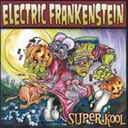 Electric Frankenstein (US) - Super Kool