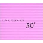 Electric Masada - 50th Birthday Celebration, Volume 4