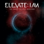 Elevate: I Am - The Ghost Eclipse Sessions