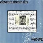 Eleventh Dream Day - Wayne