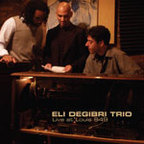 Eli Degibri Trio - Live At Louis 649