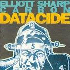 Elliott Sharp · Carbon - Datacide