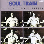 Elvin Jones Jazz Machine - Soul Train