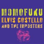 Elvis Costello And The Imposters - Momofuku