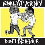 Emily's Army - Don't Be A Dick