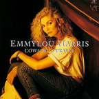 Emmylou Harris - Cowgirl's Prayer