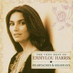 Emmylou Harris - The Very Best Of Emmylou Harris · Heartaches & Highways