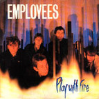 Employees - Play With Fire