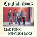 English Dogs - Mad Punx & English Dogs