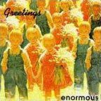 Enormous - Greetings