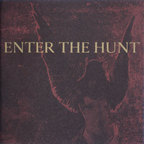 Enter The Hunt - For Life. 'Til Death. To Hell. With Love.