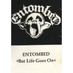 Entombed - But Life Goes On
