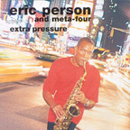 Eric Person And Meta-Four - Extra Pressure