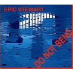 Eric Stewart - Do Not Bend