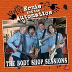 Ernie And The Automatics - The Body Shop Sessions