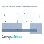 Ernst Glerum - Adventures In European New Jazz And Improvised Music