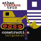 Ethan Iverson Trio - Construction Zone (Originals)