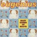 Eugenius - Mary Queen Of Scots
