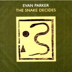 Evan Parker - The Snake Decides