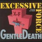 Excessive Force (US 1) - Gentle Death