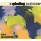 Exploding Customer - Live At Glenn Miller Café