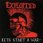 Exploited - Let's Start A War...