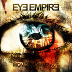 Eye Empire - Moment Of Impact