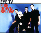 Eye TV - Fire Down Below