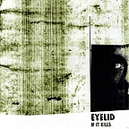Eyelid - If It Kills