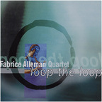 Fabrice Alleman Quartet - Loop The Loop