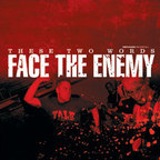 Face The Enemy - These Two Words
