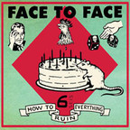 Face To Face (US 2) - How To Ruin Everything