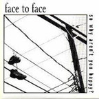 Face To Face (US 2) - So Why Aren't You Happy?