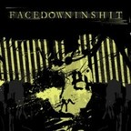 Facedowninshit - Nothing Positive Only Negative
