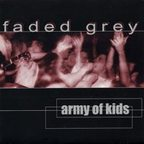 Faded Grey - Army Of Kids